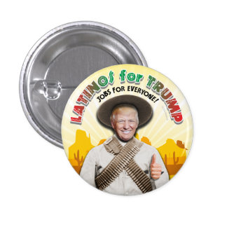 LATINOS FOR TRUMP Hispanic Pancho Villa Mexico Man Pinback Button
