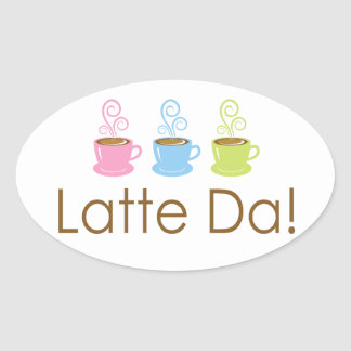 ¡Latte DA! Pegatinas tórridos del óvalo del café Pegatina Ovalada
