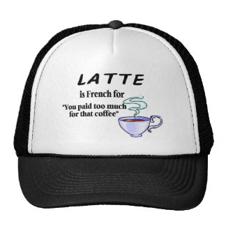 Latte Is French For.... Hats