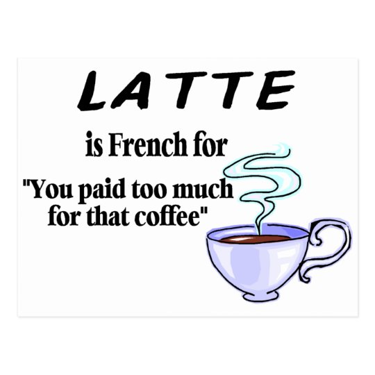Latte Is French For... Postcard