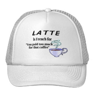 Latte Is French For.... Trucker Hat