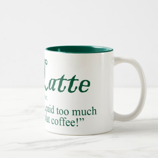 Latte Is French for... Two-Tone Coffee Mug
