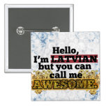 Latvian, but call me Awesome Pinback Buttons