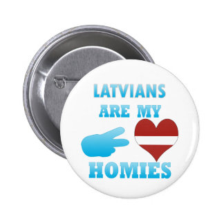 Latvians are my Homies Buttons