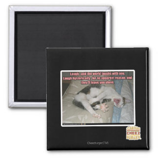 Laugh and the world laughs with you 2 inch square magnet