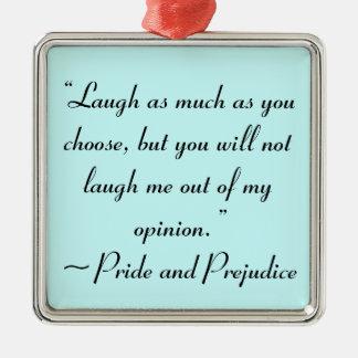 Laugh as Much as You Choose Jane Austen Metal Ornament