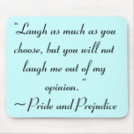 Laugh as Much as You Choose Jane Austen Mouse Pad