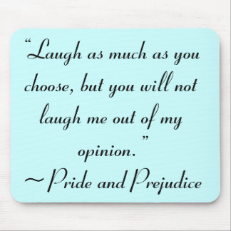 Laugh as Much as You Choose Jane Austen Mousepad