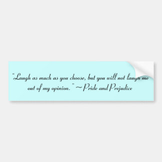 Laugh as Much as You Choose Jane Austen Quote Bumper Sticker