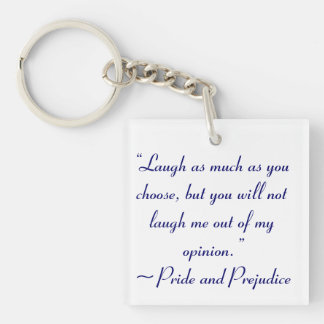Laugh as Much as You Choose Jane Austen Quote Keychain