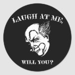 Laugh At Me, Will You? Classic Round Sticker