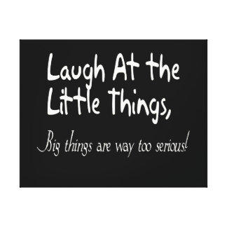 Laugh At The Little Things, Motivational Canvas Print