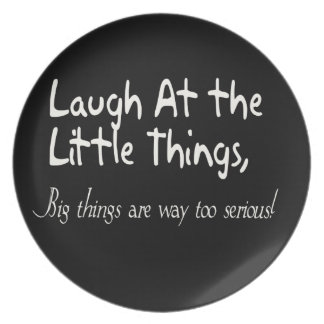 Laugh At The Little Things, Motivational Melamine Plate