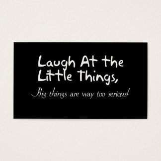 Laugh At The Little Things, Motivational Saying Business Card