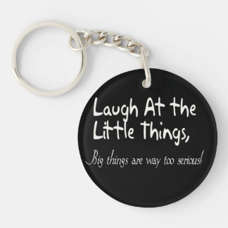 Laugh At The Little Things, Motivational Saying Keychain