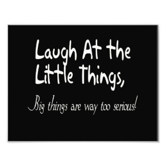 Laugh At The Little Things, Motivational Saying Photo Print