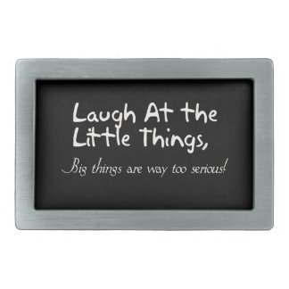 Laugh At The Little Things, Motivational Saying Rectangular Belt Buckle