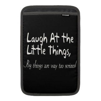 Laugh At The Little Things, Motivational Saying Sleeve For MacBook Air