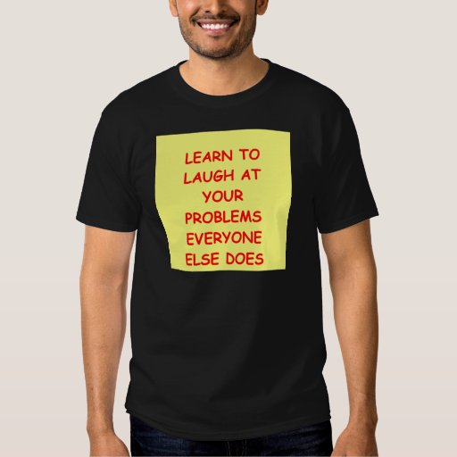 laugh at yourself tee shirt