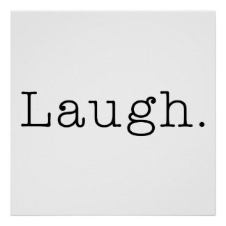 Laugh. Black And White Laugh Quote Template Poster