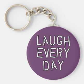 Laugh Every Day T-shirts, Gifts about Laughter Key Chains