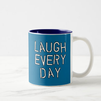Laugh Every Day T-shirts, Gifts about Laughter Two-Tone Coffee Mug