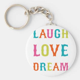 LAUGH LOVE DREAM! KEY CHAINS