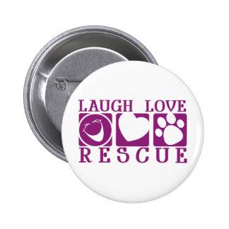 Laugh Love Rescue 2 Inch Round Button