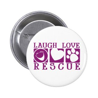 Laugh Love Rescue 2 Inch Round Button