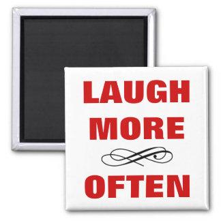 LAUGH MORE OFTEN Funny Quote No.2 - No Border Fridge Magnet