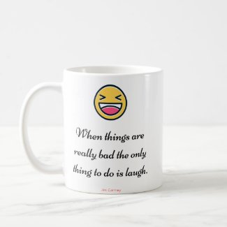 """Laugh"" - Motivational Coffee Mug"