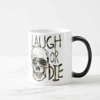 Laugh Or Die Magic Mug