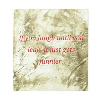Laugh Until You Leak Humorous Quote Notepad