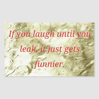 Laugh Until You Leak Humorous Quote Rectangular Sticker