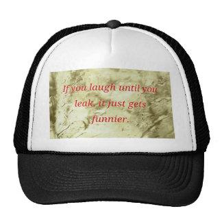 Laugh Until You Leak Humorous Quote Trucker Hat