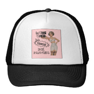 Laugh Until You Tinkle Your Panties Trucker Hat