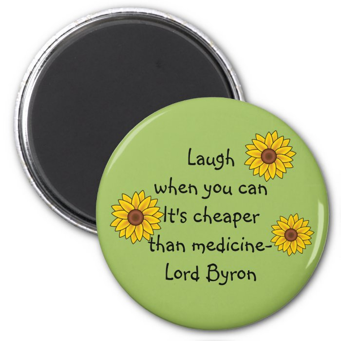 """""""Laugh when you can"""" Magnet"""