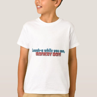 Laugh While You Can Monkey Boy Design T-Shirt