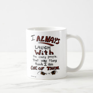Laugh with the Brown Eyed Crazy People Mug