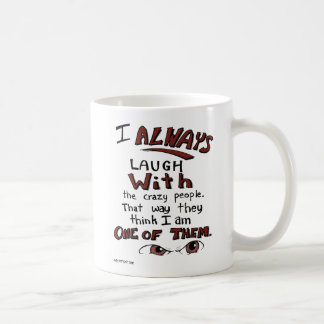 Laugh with the Red Eyed Crazy People Mug