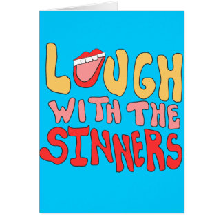Laugh With The Sinners Card