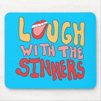 Laugh With The Sinners Mousepads