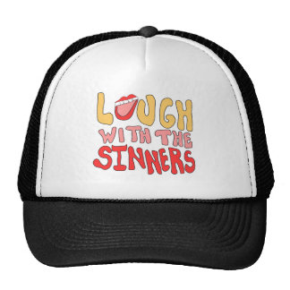 Laugh With The Sinners Trucker Hat