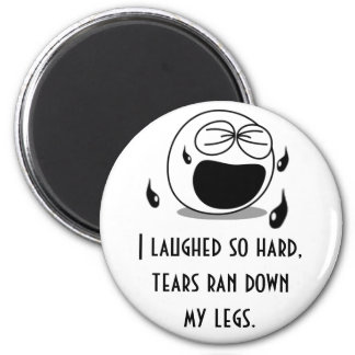 Laughed So Hard 2 Inch Round Magnet