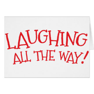 Laughing all the way card