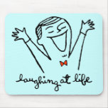 Laughing at LIfe Mouse Pads