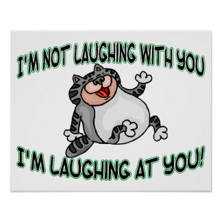 Laughing At You Cat Poster