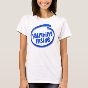 Laughing Inside Tshirt