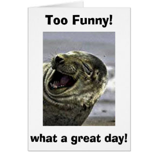 LAUGHING SEAL GLAD **IT'S YOUR BIRTHDAY NOT MINE** CARD