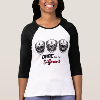 Laughing Skulls: Dare to be Different T-shirts